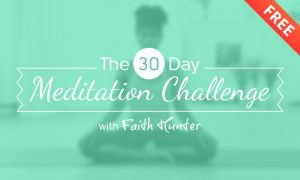 Faith Hunter 30 day meditation challenge